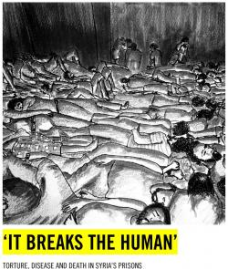 It breaks the human. Torture, desease and death in Syria's prisons