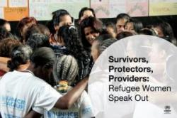 Survivors, Protectors, Providers: Refugee Women Speak Out
